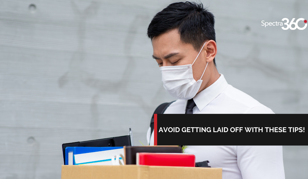 AVOID GETTING LAID OFF WITH THESE TIPS